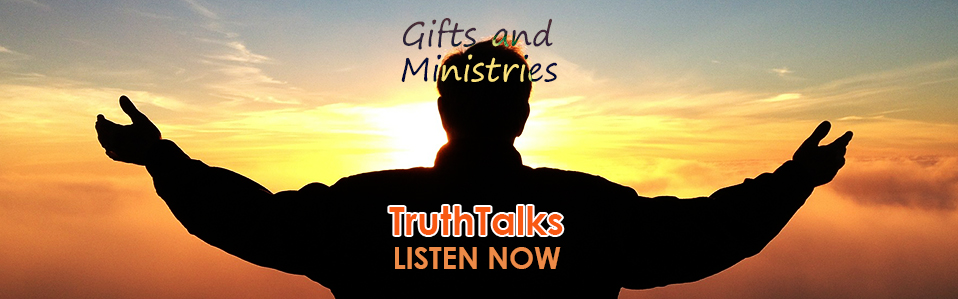 TruthTalks Gifts and Ministries top image